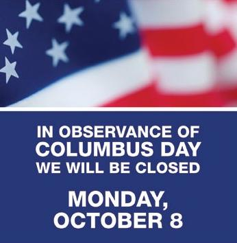 In-Observance-Of-Columbus-Day-We-Will-Be-Closed-October-8 - Copy