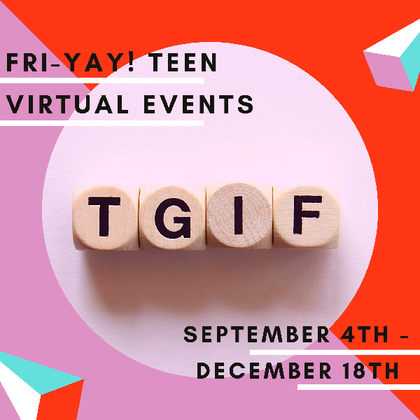FRI-YAY! Teen Virtual events